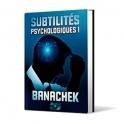 SUBTILITES PSYCHOLOGIQUES  -  BANACHEK