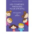 LES COMEDIES MAGIQUES POUR ENFANT  -  SEBASTIEN DELSAUT & NICOLAS GOUBET
